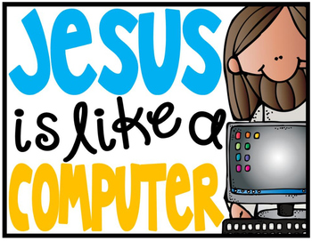 Jesus is like a Computer [Adorable, Religion Posters for a Computer Lab]