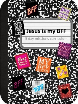 Charmant Jesus Is My BFF   Backyard Bible Club Five Lesson Curriculum
