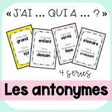 """Jeu """"J'ai... qui a...?"""" - Les antonymes"""