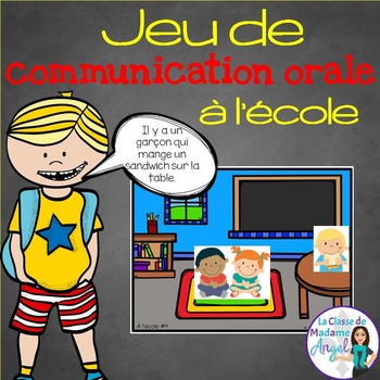Jeu de communication orale: l'école - Oral Communication G