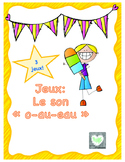 Jeux de phonologie- Le son «o» (o-au-eau) (Atelier)
