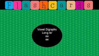Jewel Box Flashcards/Vowel Digraphs long e words