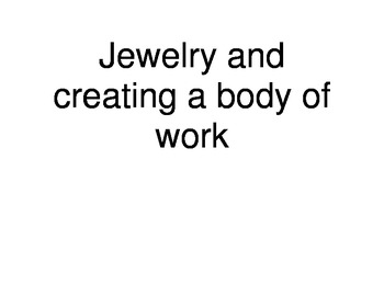 Jewelry Class, how to design a body of work