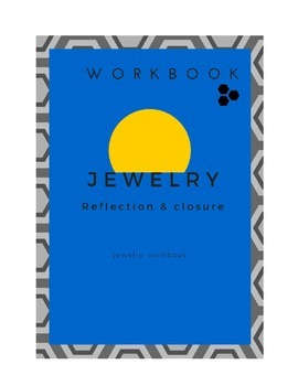 Jewelry Closure and Reflection workbook