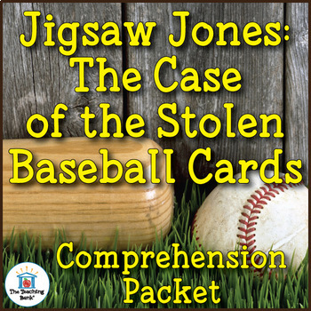 Jigsaw Jones: The Case of the Stolen Baseball Cards Comprehension Packet