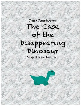 Jigsaw Jones and the case of the Disappearing Dinosaur comprehension questions