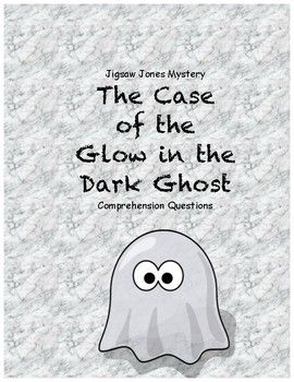 Jigsaw Jones and the case of the Glow in the Dark Ghost comprehension questions