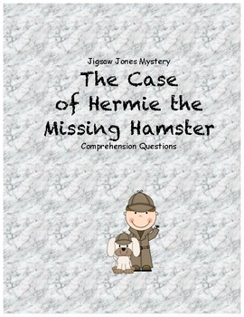Jigsaw Jones & the Case of Hermie the Missing Hamster comprehension questions