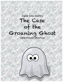 Jigsaw Jones & the Case of the Groaning Ghost comprehensio