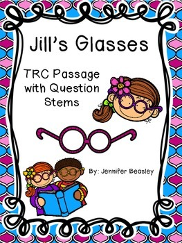 Jill's Glasses-A TRC Passage with Question Stems