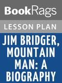 Jim Bridger, Mountain Man: A Biography Lesson Plans