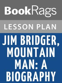 Teaching Jim Bridger, Mountain Man; a Biography