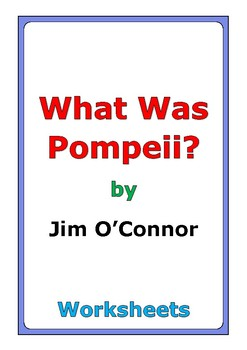 """Jim O'Connor """"What Was Pompeii?"""" worksheets"""