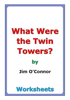 """Jim O'Connor """"What Were the Twin Towers?"""" worksheets"""