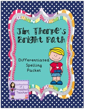 Jim Thorpe's Bright Path Differentiated Spelling (Scott Foresman Reading Street)