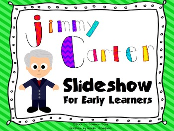 Jimmy Carter ~ Slideshow for Early Learners