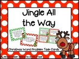 Jingle All the Way- Addition and Subtraction with Regrouping Word Problems