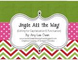 Jingle All the Way (Editing Sentences: Capitals & Punctuation)