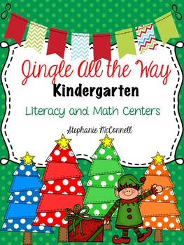 Jingle All the Way-Kindergarten Literacy and Math Centers