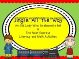 Jingle All the Way: Old Lady Who Swallowed a Bell &  Polar Express Activities