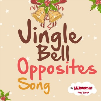 Jingle Bell Opposites Song