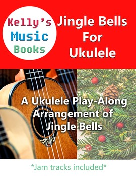 Jingle Bells For Ukulele - Concert Version For Christmas and Holiday
