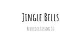 Jingle Bells- Recorder Lesson Using G A B C D