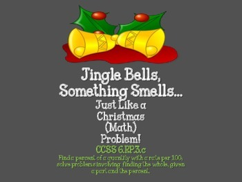 Jingle Bells, Something Smells Like a Christmas Math Problem RP.6.3.c