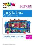 Jingle Bus in India: Art Lesson for Grades 1-3