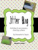 Jitter Bug: First Week Activities