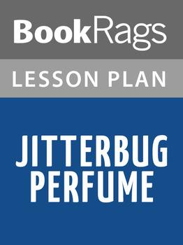 Jitterbug Perfume Lesson Plans