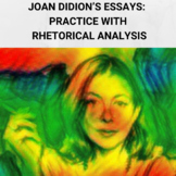 California Essays by Joan Didion: Practice with Rhetorical