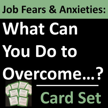 Job Fears and Anxieties Card Set Group Activity