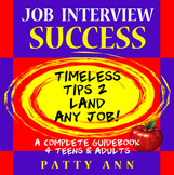 Career & Job Interview Success: Timeless Tips 2 Land ANY Job! ~ 4 Teens 2 Adults