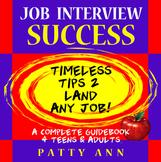 Career & Job Interview Success: Timeless Tips 2 Land ANY Job! ~ 4 Teens 2 Adults