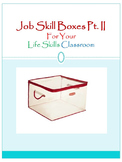 Job Skill Boxes Part II For Your Life Skills Classroom