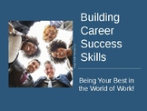 Career Success Skills: Being Your Best in the World of Work!