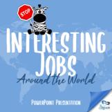 Interesting Jobs Around the World - Presentation