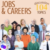 Jobs and Careers ADULT ESL Discussion Topics