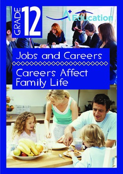 Jobs and Careers - Careers Affect Family Life - Grade 12