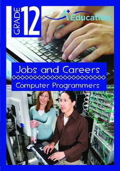 Jobs and Careers - Computer Programmers - Grade 12