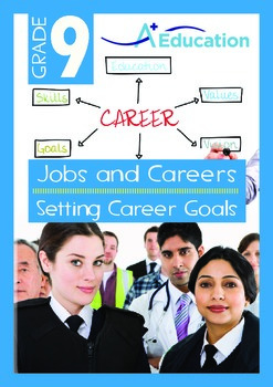 Jobs and Careers - Setting Career Goals - Grade 9