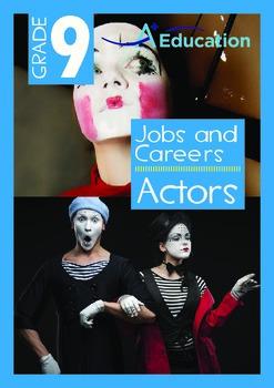 Jobs and Careers - Actors - Grade 9
