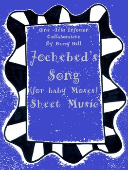 "Jochebed's Song (for baby Moses) ""I Will Hide You In The Reeds"" Sheet Music"