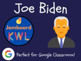 Joe Biden - KWL Charts for Jamboard (Distance Learning, In