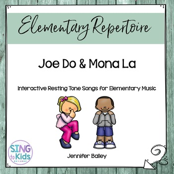 Interactive Resting Tone Songs: Joe Do & Mona La