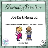 Interactive Resting Tone Songs: Joe Do & Mona La