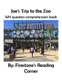 Joe's Trip to the Zoo (Wh Comprehension Question) Adapted