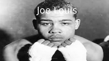 Joe Louis - Boxer - Power Point - Life story  Facts Inform