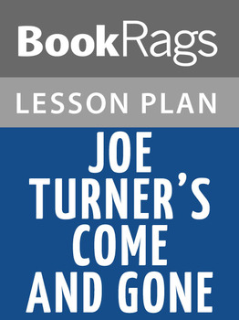 Joe Turner's Come and Gone Lesson Plans